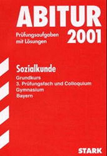 Abitur 2007 - Sozialkunde GK - Bayern. Prüfungsaufgaben mit Lösungen (Lernmaterialien)