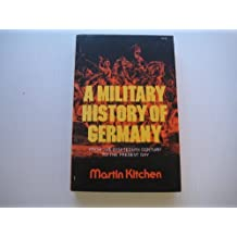 A Military History of Germany: From the Eighteenth Century to the Present Day by Martin Kitchen (1976-06-23)