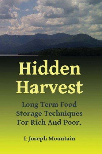 Hidden Harvest: Long Term Food Storage Techniques For Rich And (Foods Long Term Storage)