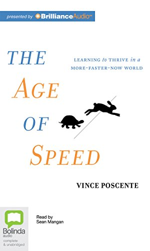 The Age of Speed: Learning to Thrive in a More-Faster-Now World by Bolinda Audio