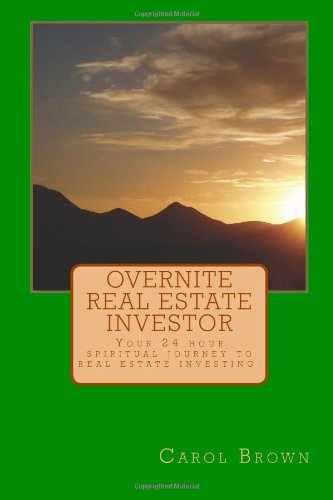 Overnite Real Estate Investor: Your 24 hour spiritual journey to real estate investing. ebook