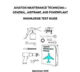 Aviation maintenance technician general airframe and powerplant aviation maintenance techniciangeneral airframe and powerplant knowledge test guide plus 500 fandeluxe Images