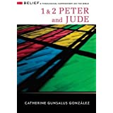 1 & 2 Peter and Jude: A Theological Commentary on the Bible (Belief: A Theological Commentary on the Bible)