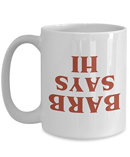 (Stranger Things Mug - Barb Says Hi - TV Show Inspired Fan Gift - Upside Down Ceramic Large Coffee Tea Cup - White (15)
