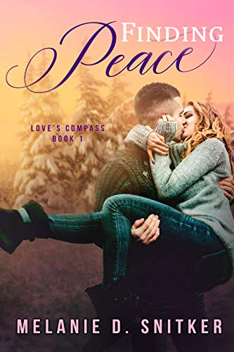 Finding Peace (Love's Compass Book 1) by [Snitker, Melanie D.]