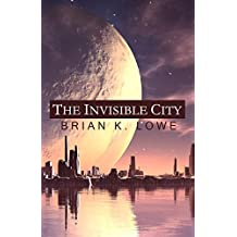 The Invisible City (The Stolen Future Book 1)