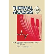 Thermal Analysis: Volume 3: Organic and Macromolecular Chemistry, Ceramics, Earth Science