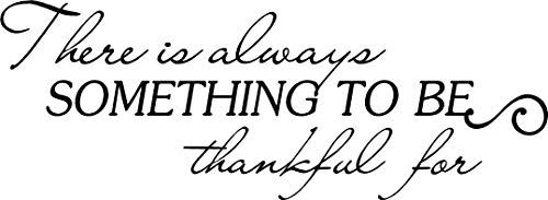 Simple Expressions Arts Wall Vinyl Decal #2 There is Always Something to be Thankful for Inspirational Love Vinyl Quote Saying Wall Art Lettering Sign Room Decor