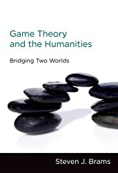 Game Theory and the Humanities: Bridging Two Worlds