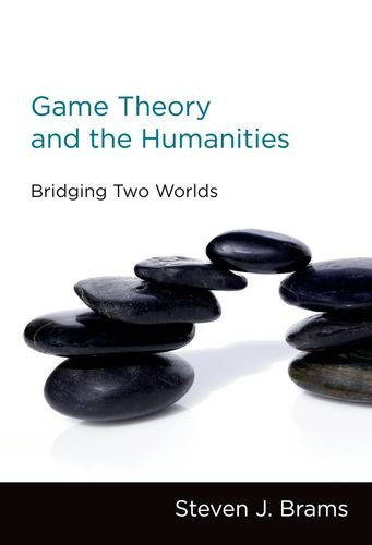 Game Theory and the Humanities: Bridging Two Worlds (The...