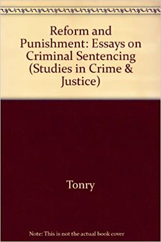 Reform And Punishment Essays On Criminal Sentencing Studies In  Reform And Punishment Essays On Criminal Sentencing Studies In Crime   Justice St Edition Edition