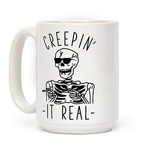 LookHUMAN Creepin039; It Real Skeleton White 15 Ounce Ceramic Coffee Mug