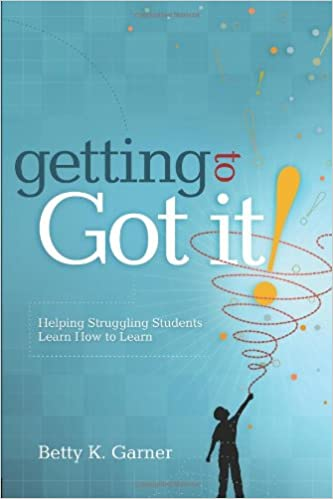 Getting to 'Got It!': Helping Struggling Students Learn How to Learn