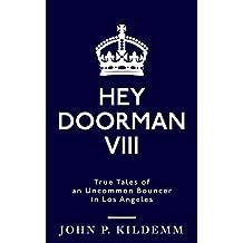 HEY DOORMAN VIII: True Tales of an Uncommon Bouncer in Los Angeles