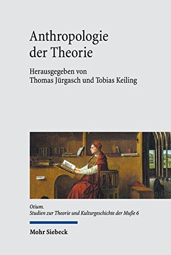 Anthropologie Der Theorie  Otium