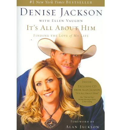 It'S All About Him by Denise Jackson with Ellen Vaughn