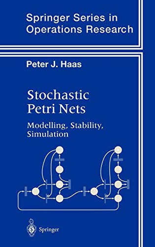 Stochastic Petri Nets: Modelling, Stability, Simulation (Springer Series in Operations Research and Financial Engineerin