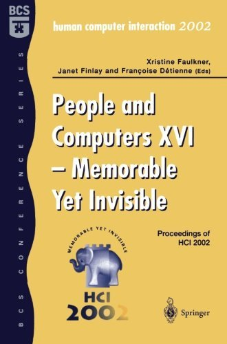 Download People and Computers XVI: Memorable Yet Invisible: Proceedings of HCI 2002: 16th Pdf