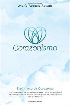 Corazonismo: Espiritismo de Corazones