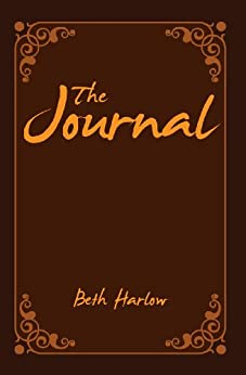 The Journal: Lost Memoirs from the Civil War by [Harlow, Beth]