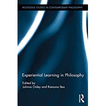Experiential Learning in Philosophy (Routledge Studies in Contemporary Philosophy)