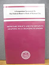Monetary Policy and Uncertainty: Adapting to a Changing Economy