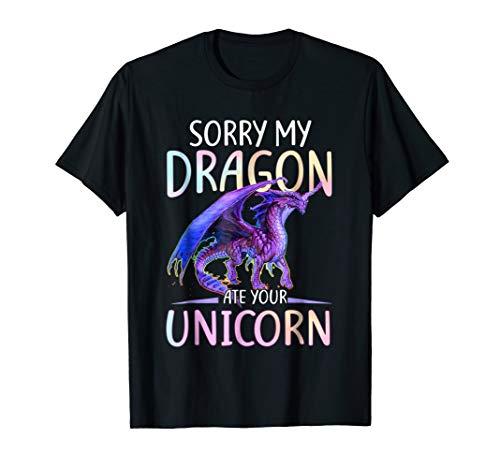 - Sorry My Dragon Ate Your Unicorn Funny Shirt Gift T Shirt