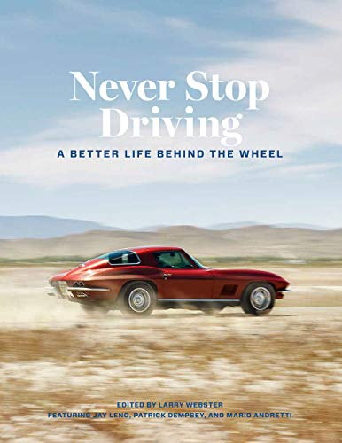 Never Stop Driving: A Better Life Behind the Wheel