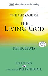 The Message of the Living God (The Bible Speaks Today)