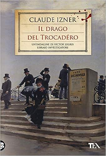 Claude Izner - Il drago del Trocadero (2018)