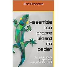 Assemble ton propre lézard en papier: DIY art du papier | Sculpture 3D | Patron PDF papercraft (Ecogami / sculpture en papier t. 32) (French Edition)