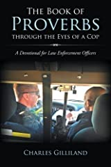 The Book of Proverbs through the Eyes of a Cop: A Devotional for Law Enforcement Officers Paperback
