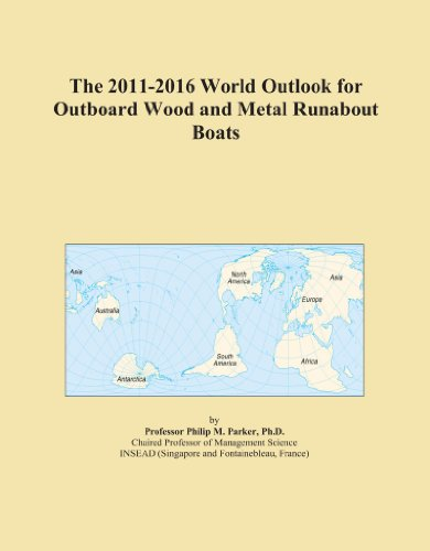 (The 2011-2016 World Outlook for Outboard Wood and Metal Runabout Boats)