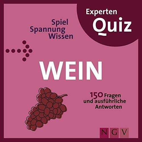Experten-Quiz Wein: 150 Fragen und ausführliche Antworten
