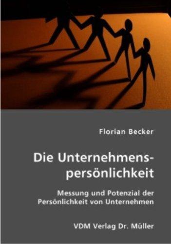 Die Unternehmenspersönlichkeit: Messung und Potenzial der Persönlichkeit von Unternehmen