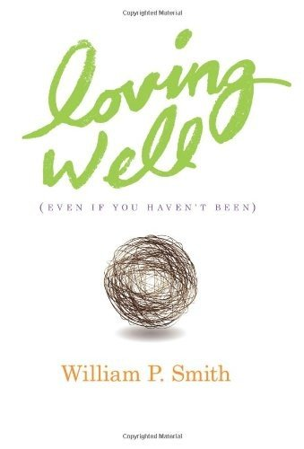Loving Well (Even If You Haven't Been)