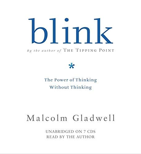 [(Blink: The Power of Thinking without Thinking)] [Author: Malcolm Gladwell] published on (June, 2013) (Blink The Art Of Thinking Without Thinking)