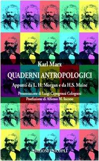 Quaderni antropologici. Appunti da L. H. Morgan e da H. S. Maine Copertina flessibile – 18 mag 2009 Karl Marx P. Faraboschi Unicopli 8840013202