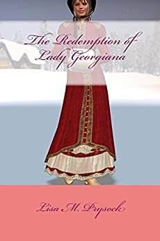 The Redemption of Lady Georgiana (The Lydia Collection Book 1) by [Prysock, Lisa]