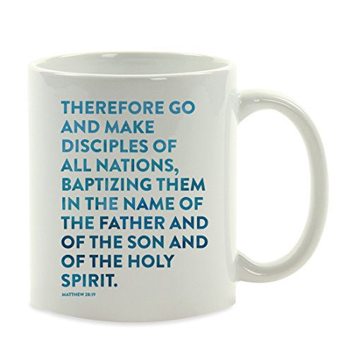 Andaz Press 11oz. Coffee Mug Gift, Bible Verses, Matthew 28:19: Therefore go and Make Disciples of All Nations, Baptizing Them in The Name of The Father and of The Son and of The Holy Spirit, 1-Pack