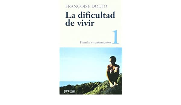 La dificultad de vivir vol. I (Psicoteca Mayor) (Spanish ...