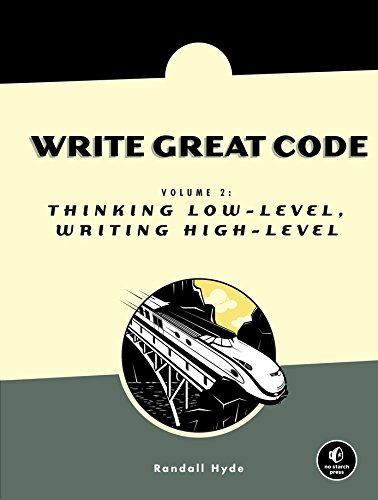 Write Great Code, Volume 2: Thinking Low-Level, Writing High-Level by Brand: No Starch Press