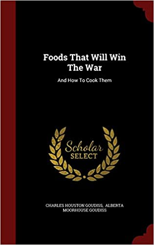 Book Foods That Will Win The War: And How To Cook Them