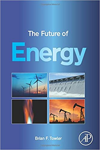The future of energy brian f towler 9780128010273 amazon books the future of energy 1st edition fandeluxe Choice Image