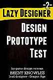 How To Make The Next Game (Lazy Designer Game Design Book 2)