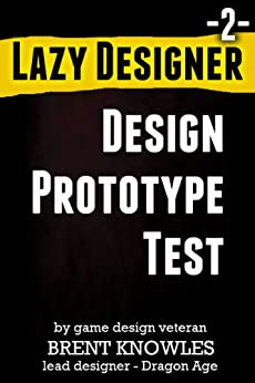 How To Make The Next Game (Lazy Designer Game Design Book 2) by [Knowles, Brent]