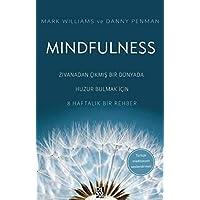 Mindfulness: Zıvanadan Çıkmış Bir Dünyada Huzur Bulmak İçin 8 Haftalık Bir Rehber - Türkçe Meditasyon Seslendirmeli