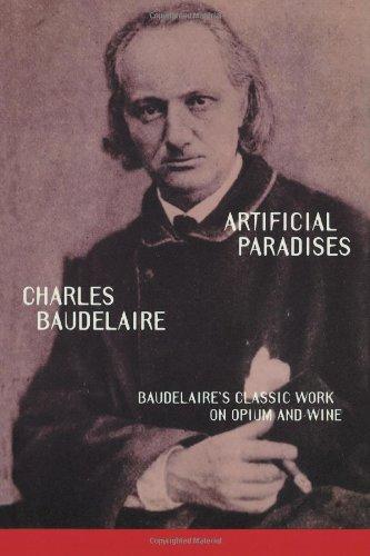 Artificial Paradises: Baudelaire's Masterpiece on Hashish [D. Baudelaire] (Tapa Blanda)
