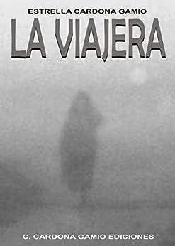 La viajera (Spanish Edition) by [Gamio, Estrella Cardona ]