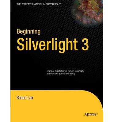 Download [(Beginning Silverlight 3 )] [Author: Robert L. Lair] [Dec-2009] Text fb2 book